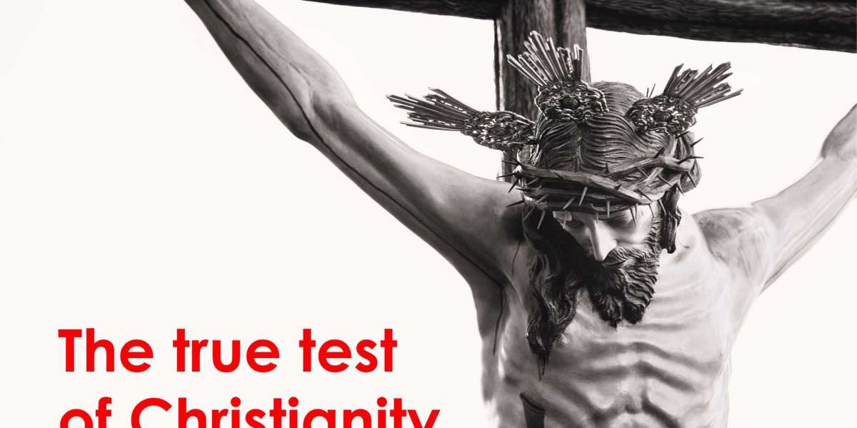 The True Test of Christianity